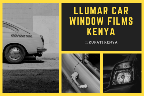 Llumar Car Window Films Kenya – A Complete Guide