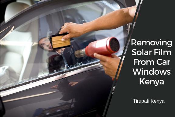 removing solar film from car windows kenya