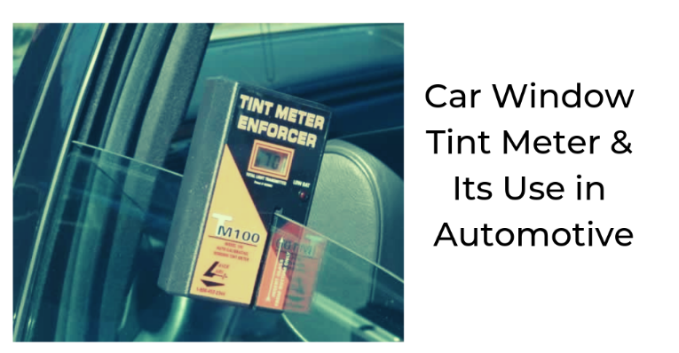 car window tint meter & its use in automotive
