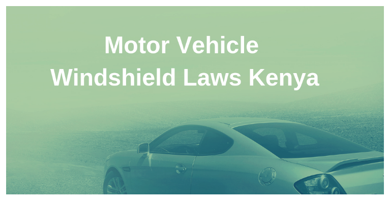 motor vehicle windshield laws kenya
